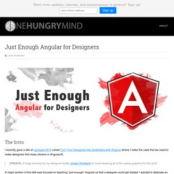 Just Enough Angular for Designers - One Hungry Mind
