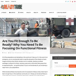 Are You Fit Enough To Be Ready? Functional Fitness Tips