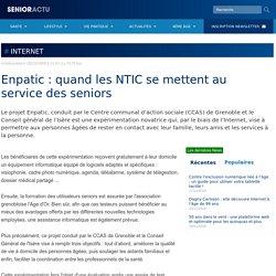 [Isère & Grenoble] Enpatic : quand les NTIC se mettent au service des seniors