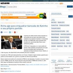 Richa age para enquadrar bancada de Ratinho e seu próprio partido