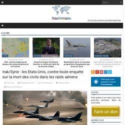 Irak/Syrie : les Etats-Unis, contre toute enquête sur la mort des civils dans les raids aériens