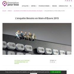 L'enquête Besoins en Main-d'Œuvre 2015