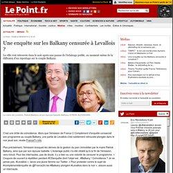 Une enquête sur les Balkany censurée à Levallois ?