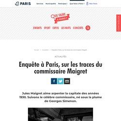 Enquête à Paris, sur les traces du commissaire Maigret