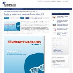 Enquête sur les community managers en France - édition 2013