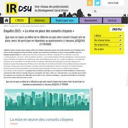 """Enquête 2015 : """"La mise en place des conseils citoyens"""". Inter-Résaux des professionnels du Développement Social Urbain (IRDSU)."""