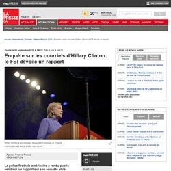 Enquête sur les courriels d'Hillary Clinton: le FBI dévoile un rapport