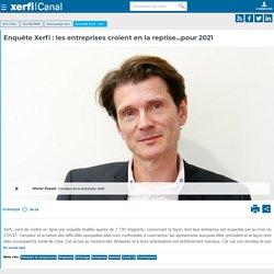 Enquête Xerfi : les entreprises croient en la reprise...pour 2021