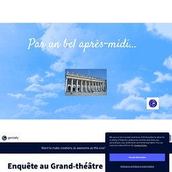 Enquête au Grand-théâtre by lydie.amat on Genially