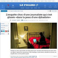 L'enquête choc d'une journaliste qui s'est glissée «dans la peau d'une djihadiste»