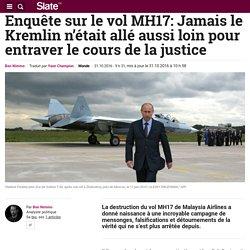 Enquête sur le vol MH17: Jamais le Kremlin n'était allé aussi loin pour entra...