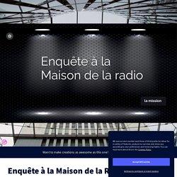 """""""Enquête à la Maison de la Radio"""" par Didier L"""