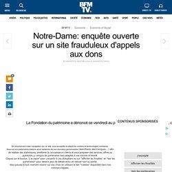 Escroquerie : Notre-Dame, enquête ouverte sur un site frauduleux d'appels aux dons
