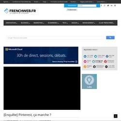 [Enquête] Pinterest, ça marche ? - FrenchWeb.frFrenchWeb.fr