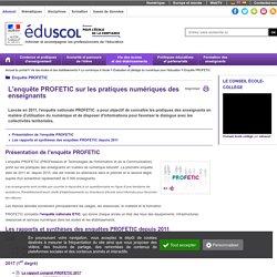 Enquête PROFETIC - PROFesseurs et Technologies de l'Information et de la Communication