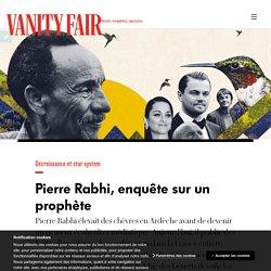 Pierre Rabhi, enquête sur un prophète, par Sophie des Déserts