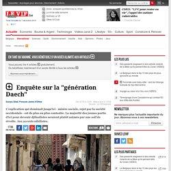 """Enquête sur la """"génération Daech"""" - International"""