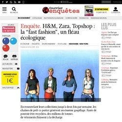 """Enquête. H&M, Zara, Topshop: la """"fast fashion"""", un fléau écologique"""