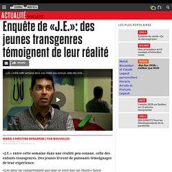 Enquête de «J.E.»: des jeunes transgenres témoignent de leur réalité