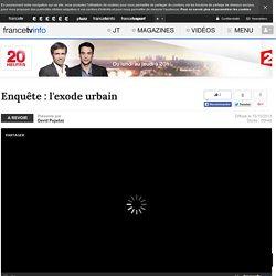 Enquête : l'exode urbain en replay - 15 octobre 2013