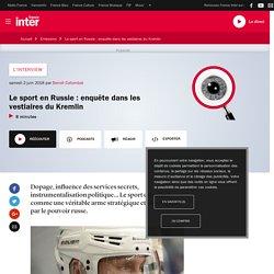 Le sport en Russie : enquête dans les vestiaires du Kremlin