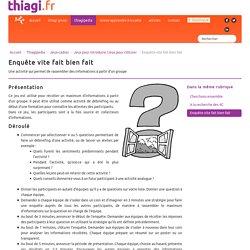 Enquête vite fait bien fait - Thiagi.fr