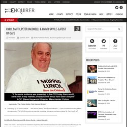 North Yorks Enquirer Cyril Smith, Peter Jaconelli & Jimmy Savile – Latest Up-date North Yorks Enquirer