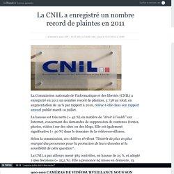 La CNIL a enregistré un nombre record de plaintes en 2011