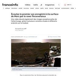 Écoutez le premier son enregistré à la surface de Mars par le rover Perseverance