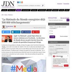 """""""La Matinale du Monde enregistre déjà 300 000 téléchargements"""""""