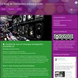 Qualité du son en musique enregistrée : actualités (I) - Le blog de formations-musique.com