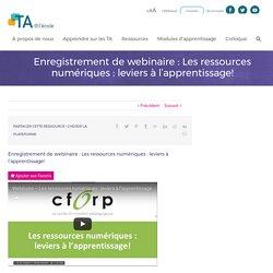 Enregistrement de webinaire : Les ressources numériques : leviers à l'apprentissage! - TA@l'école
