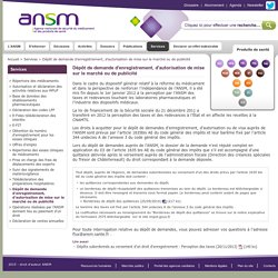 Dépôt de demande d'enregistrement, d'autorisation de mise sur le marché ou de publicité