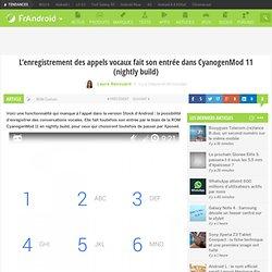 L'enregistrement des appels vocaux fait son entrée dans CyanogenMod 11 (nightly build)