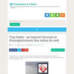 Tray Radio : un logiciel d'écoute et d'enregistrement des radios du web