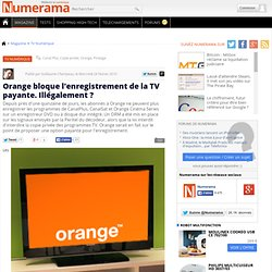 Orange bloque l'enregistrement de la TV payante. Illégalement ?