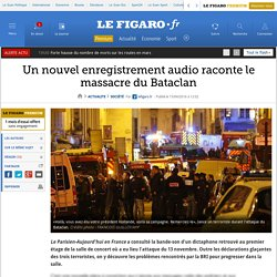 Un nouvel enregistrement audio raconte le massacre du Bataclan