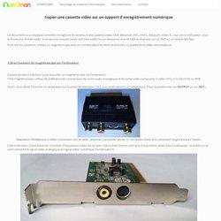 Copier une cassette VHS sur un support d'enregistrement numérique
