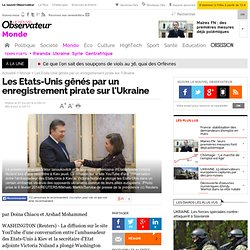 Les Etats-Unis gênés par un enregistrement pirate sur l'Ukraine
