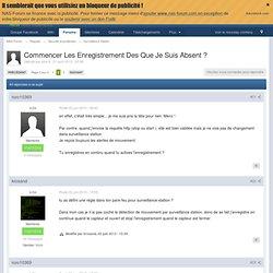 Commencer Les Enregistrement Des Que Je Suis Absent ? - Page 2 - Surveillance Station - NAS-Forum - Page 2