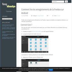 Comment lire les enregistrements de la Freebox sur Android - Varcap Informatique