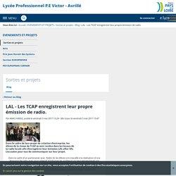 LAL - Les TCAP enregistrent leur propre émission de radio. - Sorties et projets - Lycée Professionnel P.E Victor - Avrillé