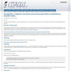 Enregistrer / capturer son écran sous Linux pour faire un tutorial ou tutoriel vidéo.