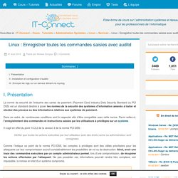 Linux : Enregistrer toutes les commandes saisies avec auditd