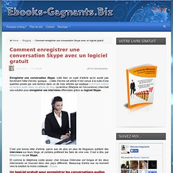 Comment enregistrer une conversation Skype avec un logiciel gratuit