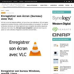 Enregistrer son écran (bureau) avec VLC