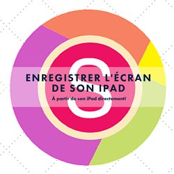 Enregistrer l'écran de son iPAd