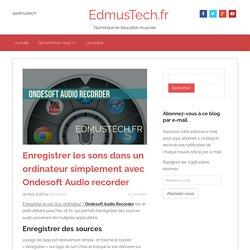Enregistrer les sons dans un ordinateur avec Ondesoft Audio Recorder