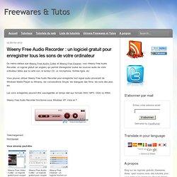 Weeny Free Audio Recorder : un logiciel gratuit pour enregistrer tous les sons de votre ordinateur