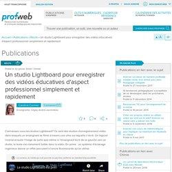 Un studio Lightboard pour enregistrer des vidéos éducatives d'aspect professionnel simplement et rapidement